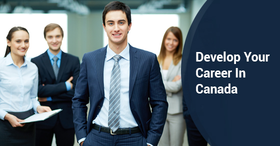 Develop Your Career In Canada